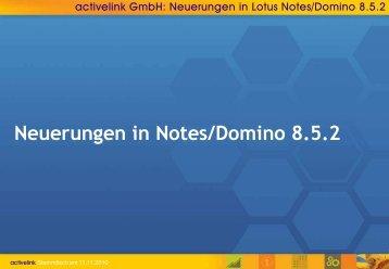 Lotus Notes 8.5.2 – Neuerungen/Allgemein - activelink