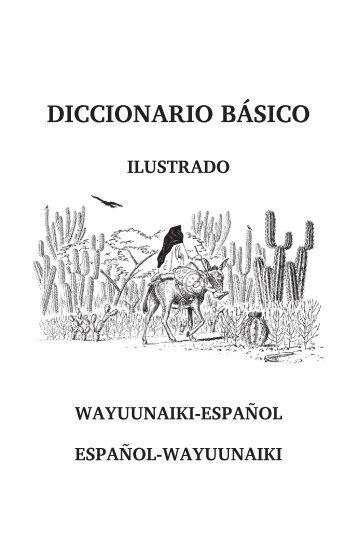 Diccionario básico ilustrado; Wayuunaiki-Español; Español ...