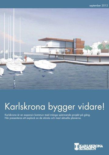 Karlskrona bygger vidare! sept 2012_A4.indd - Karlskrona kommun