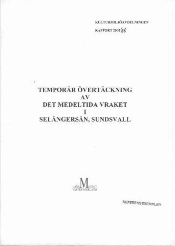 temporär övertäckning av det medeltida vraket selångersån,sundsvall