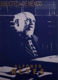 alfonso reyes - Dirección General de Bibliotecas - Consejo Nacional ...