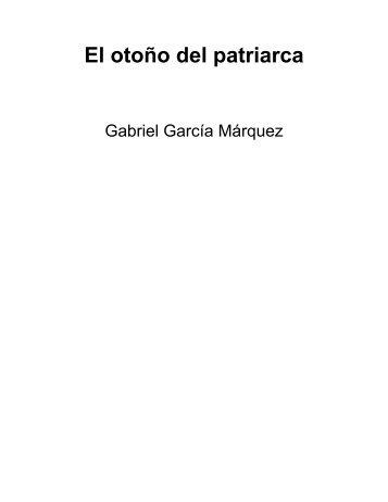 gabriel-garcc3ada-mc3a1rquez-el-otoc3b1o-del-patriarca