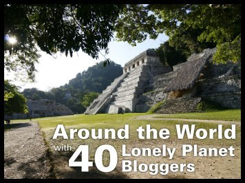 Around the World with 40 Lonely Planet Bloggers