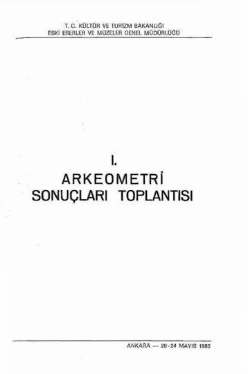 1. Arkeometri Sonuçları Toplantısı [1985] - Kültür ve Turizm Bakanlığı