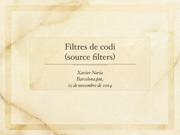 Filtres de codi (source filters) - Barcelona Perl Mongers