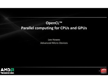 OpenCL™ Parallel computing for CPUs and GPUs - AMD Developer ...