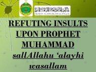 REFUTING INSULTS UPON PROPHET MUHAMMAD ... - E-Masjid