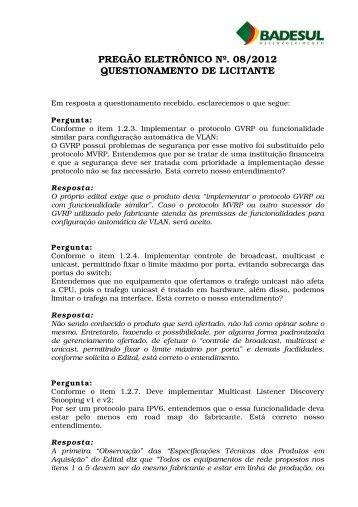 PREGÃO ELETRÔNICO Nº. 08/2012 QUESTIONAMENTO ... - Badesul
