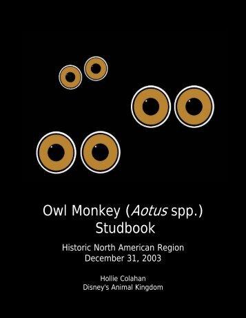 Owl Monkey (Aotus spp.) Studbook - San Diego Zoo Global -- Library