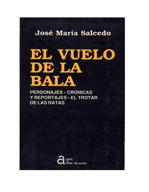 José María Salcedo El Vuelo De La Bala Chema Salcedo