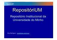 Apresentação RepositóriUM - Abertura.pdf - Universidade do Minho