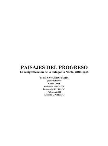 paisajes del progreso - Historia de la Patagonia - Pedro Navarro Floria