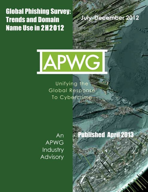 Global Phishing Survey: Trends and Domain Name Use in 2H2012