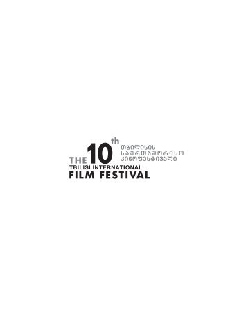 Tbilisis saerTaSoriso kinofestivali T B ILIS I IN T E R N A T IO N A L ...