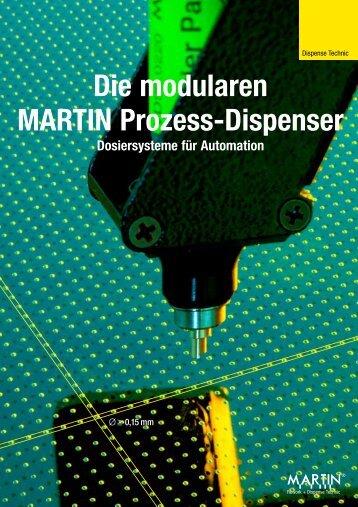 Die modularen MARTIN Prozess-Dispenser - martin-smt.de