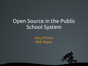 Open Source in the Public School System - TCEA - Open Source ...
