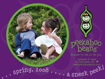 . . . spring, 2008 . . . . a sneek peek! - Peekaboo Beans
