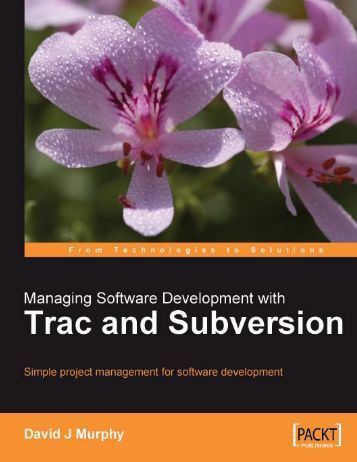 Managing Software Development with Trac and Subversion