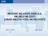 Jože Nose: Nezgode delavcev DARS d.d. pri delu na cesti zaradi ...