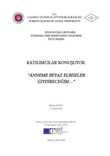Anneme Beyaz Elbiseler Giydireceğim - Türkiye İş Kurumu