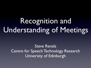 Steve Renals Centre for Speech Technology ... - NAACL HLT 2010