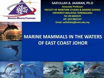 Presentation 15 : Marine Mammals In The Waters Of East Coast Johor