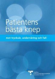 Patientens bästa knep mot trycksår, undernäring och fall