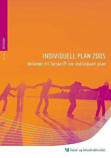 INDIVIDUELL PLAN 2005 - Veileder til forskrift om ... - Handboka.no