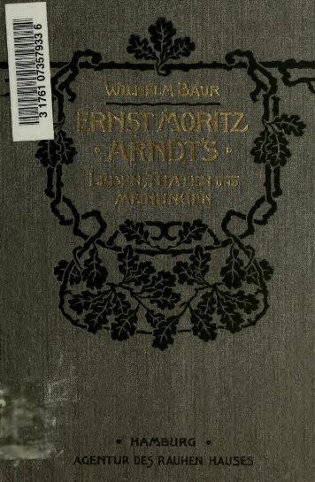 Ernst Moritz Arndts Leben, Taten und Meinungen nebst einigen ...