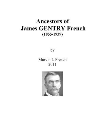 Ancestry of James GENTRY French (1855-1939) - French, Marvin
