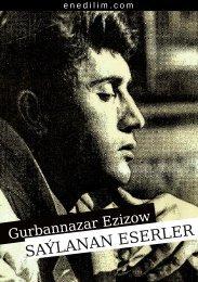 Gurbannazar Ezizow, Saýlanan eserler - Ene dilim