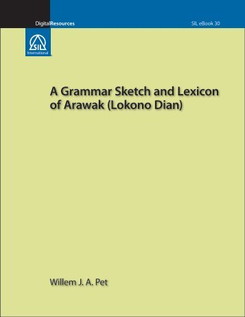 A Grammar Sketch and Lexicon of Arawak - SIL International