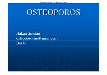 Osteoporos och läkemedel. Föreläsare Dr Håkan Sinclair (pdf