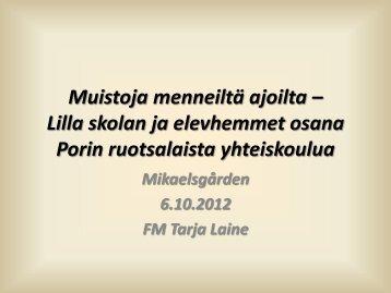 Tarja Laine - Lilla skolan ja - Hanaholmen