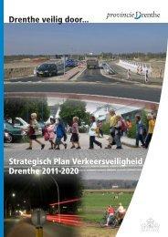 Drenthe veilig door... Strategisch Plan ... - Provincie Drenthe