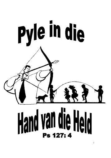 Pyle in die Hand van die Held - Kanaan Ministries
