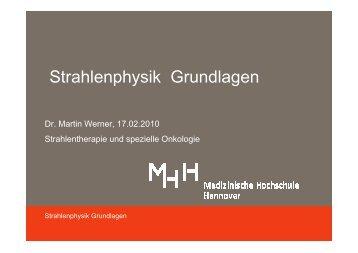 Strahlenphysik 2010 _folien_pdf - Medizinische Hochschule Hannover