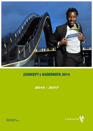 (CONCEPT-)KADERNOTA2014 - Gemeente Purmerend