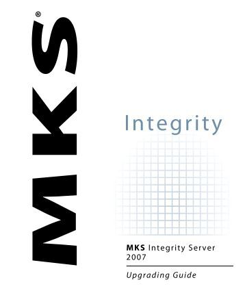 MKS Integrity Server Upgrading Guide - Mks.com