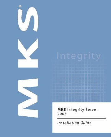 MKS Integrity Server 2005 Installation Guide - Mks.com