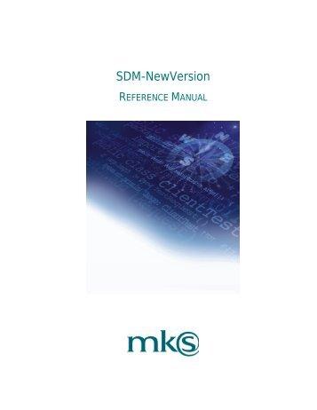 SDM-NewVersion Reference Manual - Mks.com