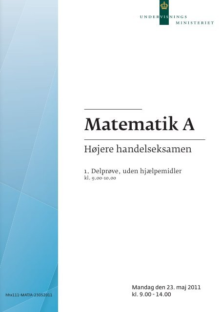Matematik A, hhx, den 23. maj 2011 (pdf) - Undervisningsministeriet
