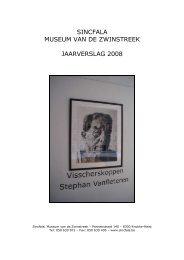 SINCFALA MUSEUM VAN DE ZWINSTREEK JAARVERSLAG 2008