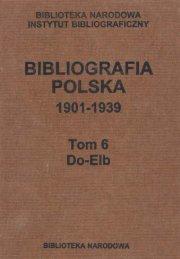 BIBLIOGRAFIA POLSKA 1901-1939, t.6 - Biblioteka Narodowa