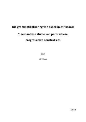Die grammatikalisering van aspek in Afrikaans - Universiteit ...