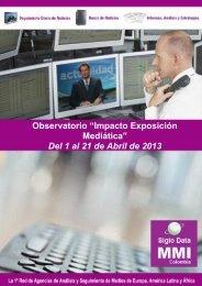 """Observatorio """"Impacto Exposición Mediática"""" Del 1 al 21 de Abril de 2013"""