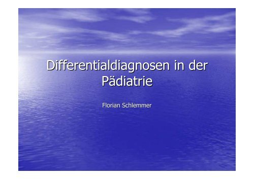 Differentialdiagnosen in der Pädiatrie - Kinderabteilung LKH-Villach
