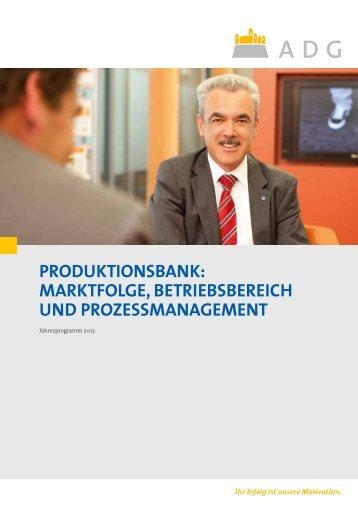 Produktionsbank: Marktfolge, Betriebsbereich und - ADG