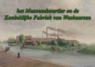 Het Museumkwartier en de Waskaarsenfabriek - Theo Bakker's ...