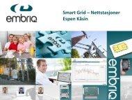 Smart Grid – Nettstasjoner Espen Kåsin - Energi Norge